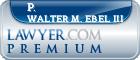 P. A. Walter M. Ebel III  Lawyer Badge