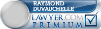 Raymond G. Duvauchelle  Lawyer Badge