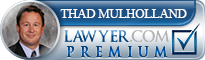 Thad R. Mulholland  Lawyer Badge